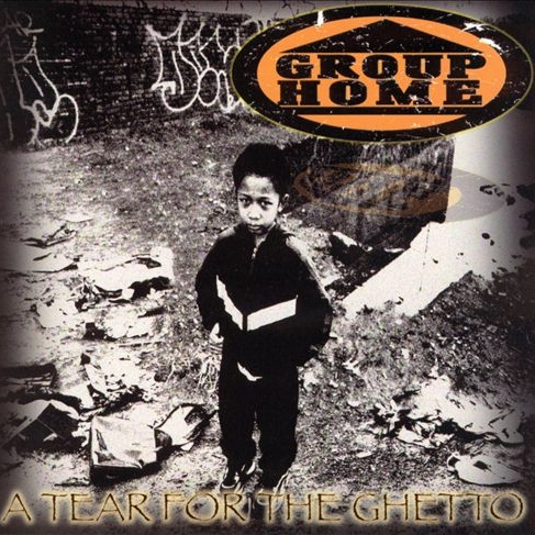 Group Home - A Tear For The Ghetto