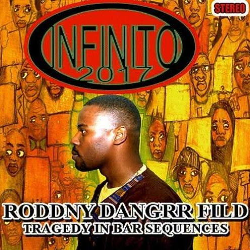 Infinito 2017 - Roddny Dangrr Fild: Tragedy In Bar Sequences