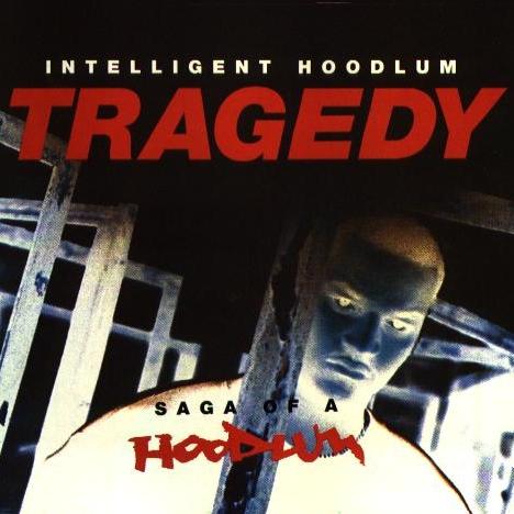 Intelligent Hoodlum - Tragedy: Saga Of A Hoodlum