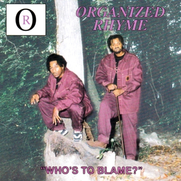Organized Rhyme - Who's To Blame?