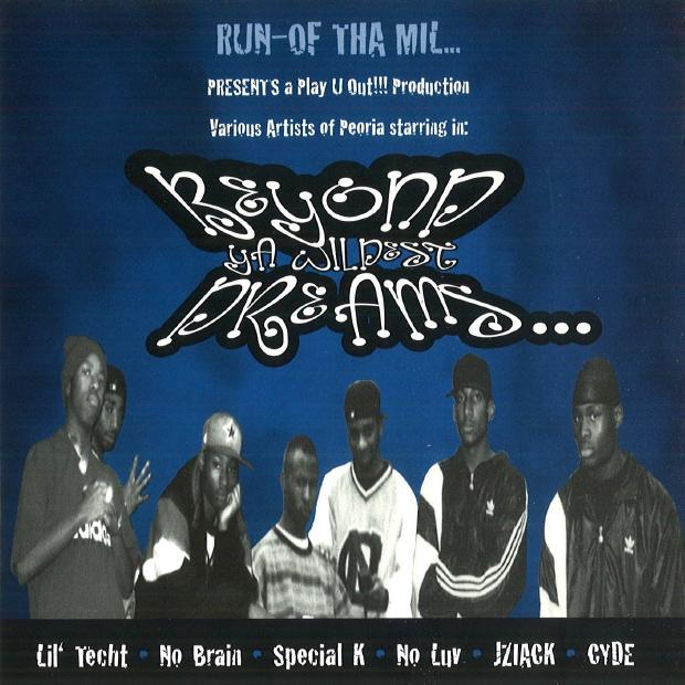 Run-Of Tha Mil - presents: Beyond Ya Wildest Dreams...