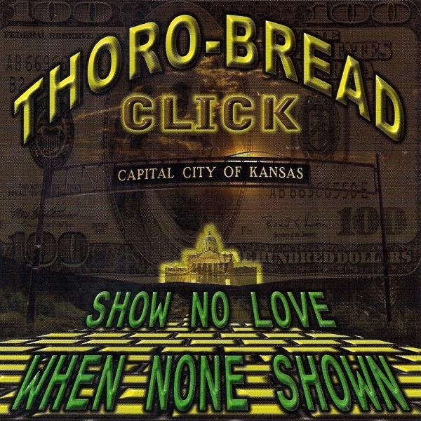 Thoro-Bread Click - Show No Love When None Shown