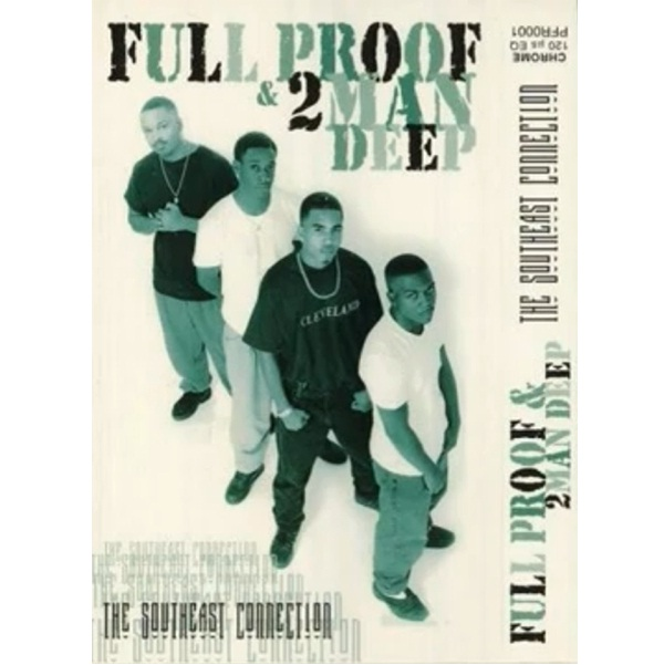 Full Proof & 2 Man Deep – The Southeast Connection