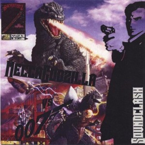 MeccaGodzilla vs. James Bond aka 007 - Soundclash #1 (2004)