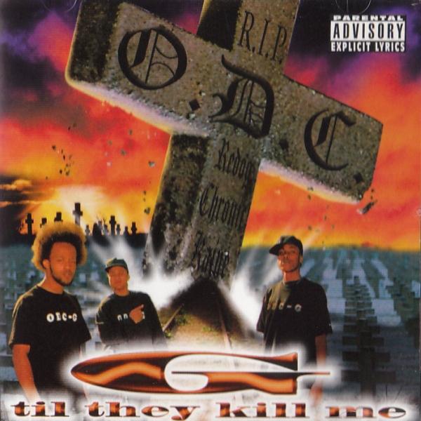 O.D.C. - G Til They Kill Me