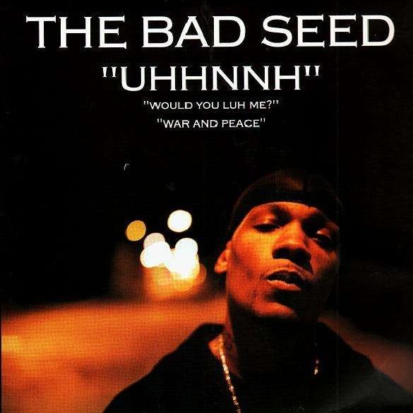 Bad Seed – Uhhnnh