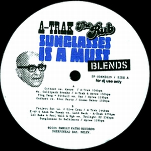 A-Trak & The Rub - Sunglasses Is A Must (Blends)