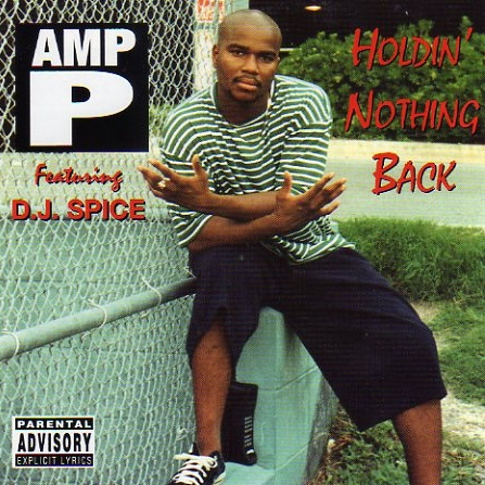 AMP P Featuring D.J. Spice - Holdin' Nothing Back