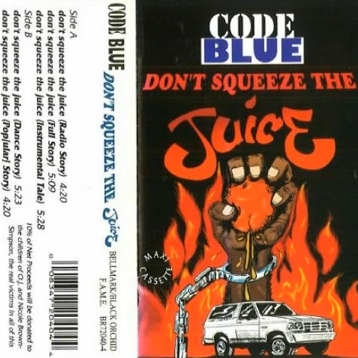 Code Blue - Don't Squeeze The Juice