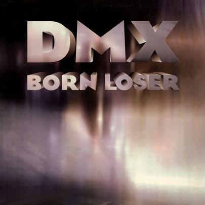 DMX – Born Loser