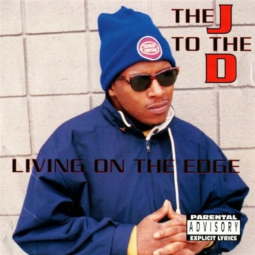 J To The D - Living On The Edge