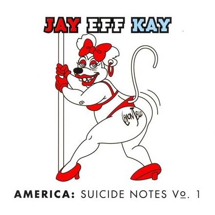 Jay Eff Kay - America: Suicide Notes Vol. 1