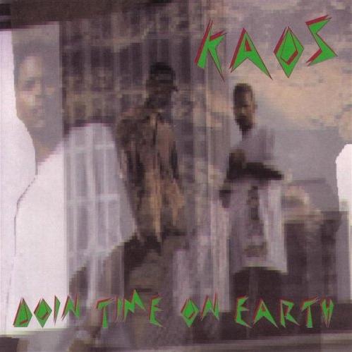 Kaos - Doin Time On Earth