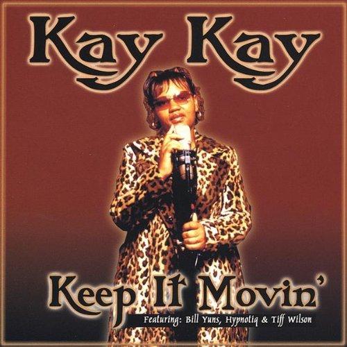 Kay Kay - Keep It Movin'