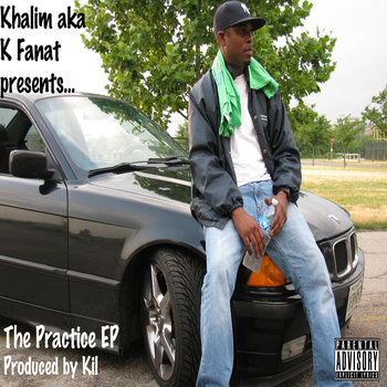 Khalim aka K Fanat - The Practice EP