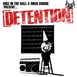 Kidz In The Hall & Mick Boogie - Detention