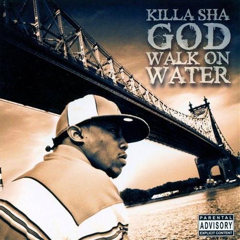 Killa Sha - God Walk On Water