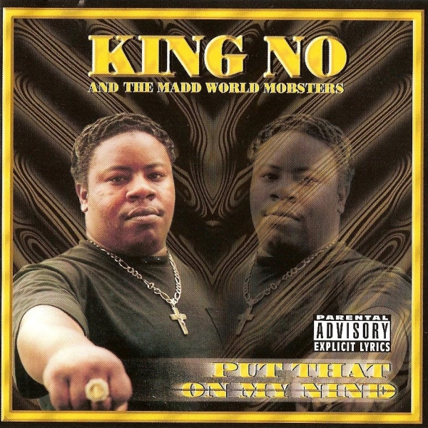 King No And The Madd World Mobsters - Put That On My Nine