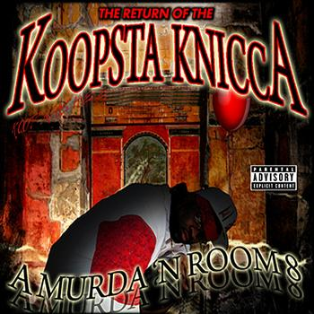 Koopsta Knicca - A Murda 'N Room 8