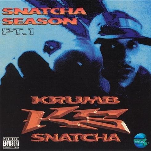 Krumb Snatcha - Snatcha Season Pt. 1