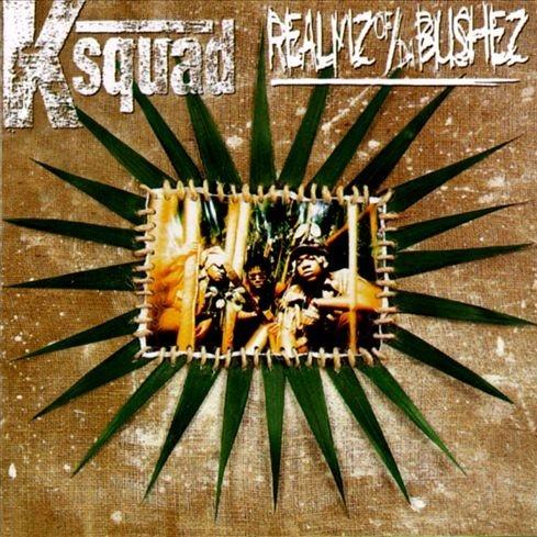 Ksquad - Realmz Of Da Bushez