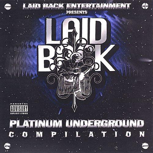 Laid Back Entertainment - presents... Platinum Underground Compilation