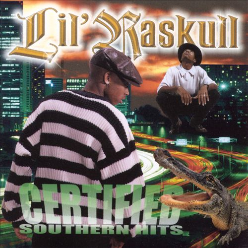 Lil' Raskull - Certified Southern Hits