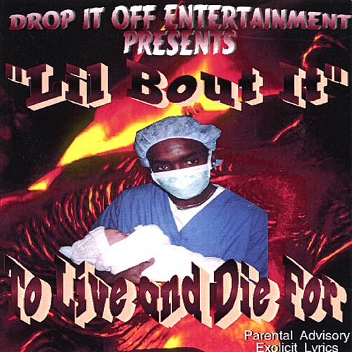 Lil Bout It - To Live And Die For