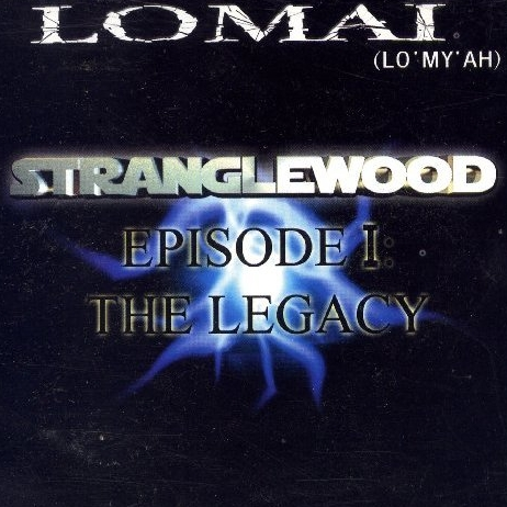 Lomai - Stranglewood Episode I: The Legacy