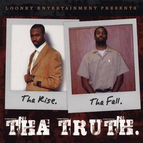 Looney - Tha Rise Tha Fall Tha Truth
