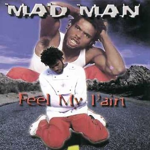 Mad Man - Feel My Pain