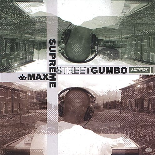 Max Supreme - Street Gumbo