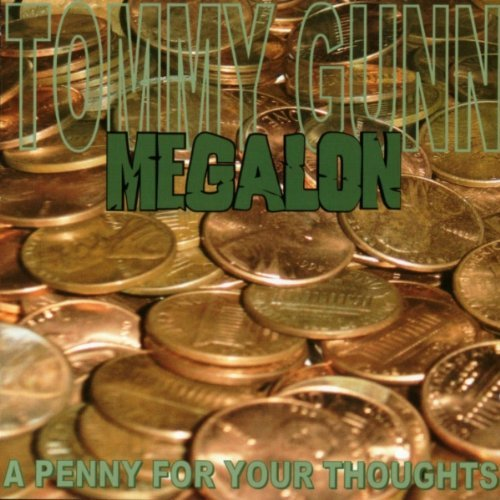 Megalon/Tommy Gunn - A Penny For Your Thoughts