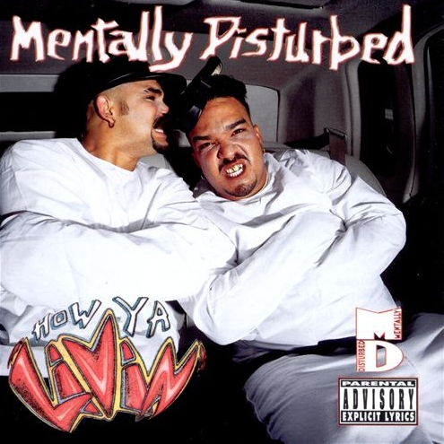 Mentally Disturbed - How Ya Livin'