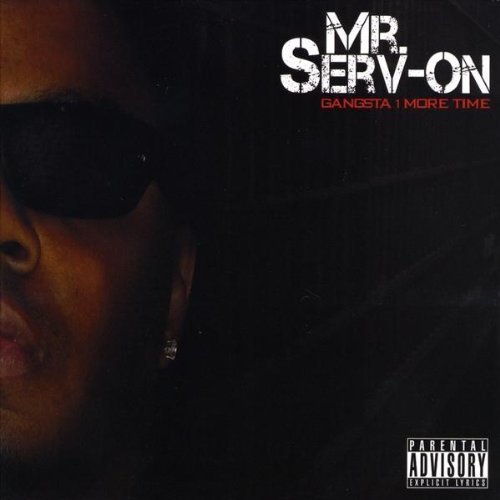 Mr. Serv-On - Gangsta 1 More Time