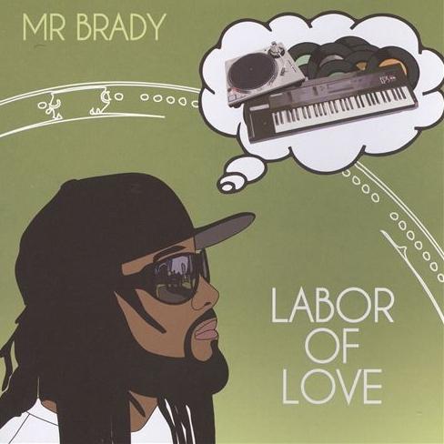 Mr. Brady - Labor Of Love