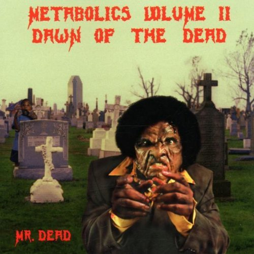 Mr. Dead - Metabolics Volume II: Dawn Of The Dead