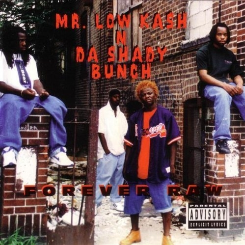 Mr. Low Kash N Da Shady Bunch - Forever Raw
