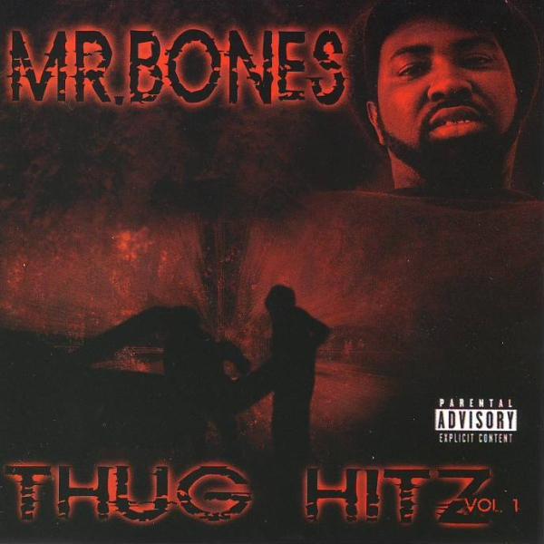Mr. Bones - Thug Hitz Vol. 1