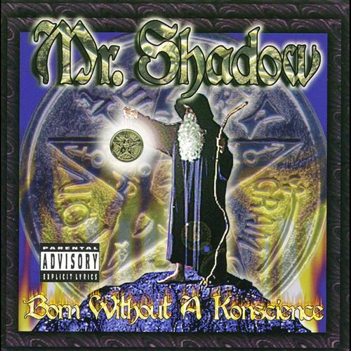 Mr. Shadow - Born Without A Konscience