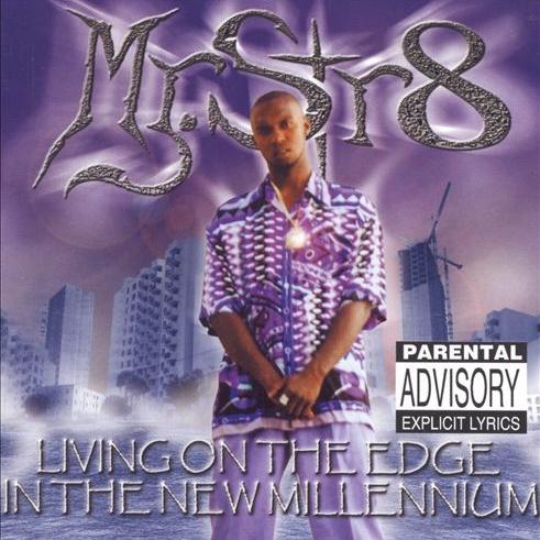 Mr. Str8 - Living On The Edge In The New Millenium