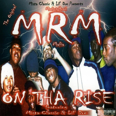 MRM (Marbut Road Mafia) - On Tha Rise