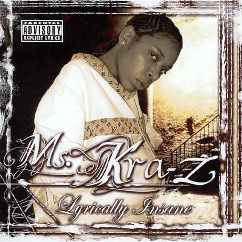 Ms. Kra-Z - Lyrically Insane