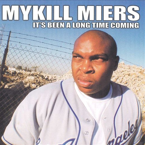 Mykill Miers - It's Been A Long Time Coming