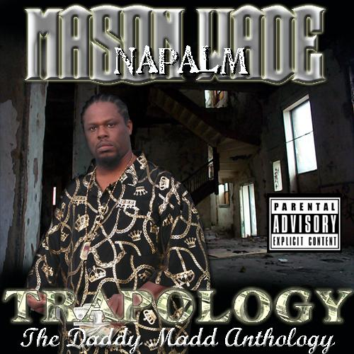 Napalm - Trapology: The Daddy Madd Anthology