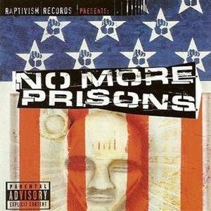 Raptivism Records - presents: No More Prisons