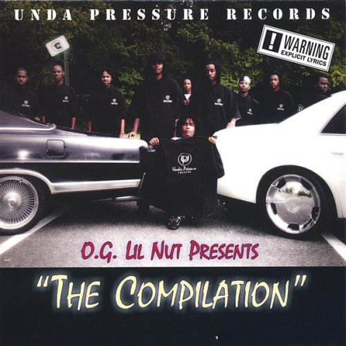 O.G. Lil Nut - presents... The Compilation
