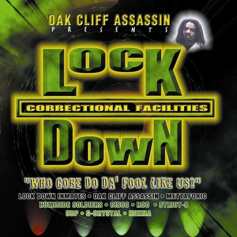 Oak Cliff Assassin - presents: Lock Down Correctional Facilities