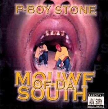P-Boy Stone - Mouwf Of Da South