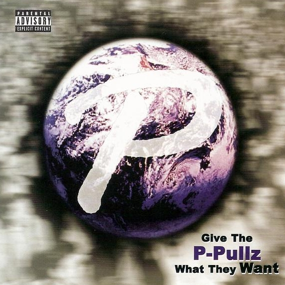 P-Pullz - Give The P-Pullz What They Want
